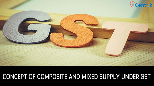 difference-between-composite-and-mixed-supply-under-gst