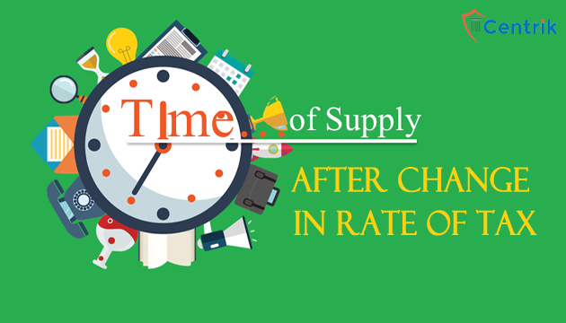 time-of-supply-after-change-in-rate-of-tax