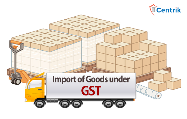 import-of-goods-under-gst