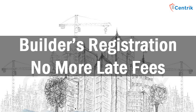 no-late-fee-on-builders-registration