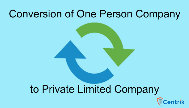 Conversion-of-One-person-company-in-to-private-limited-company