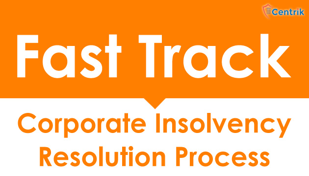 fast-track-corporate-insolvency-resolution-process