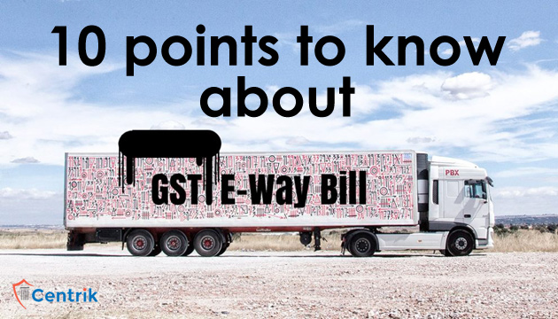 gst-e-way-bill-ten-points-to-know