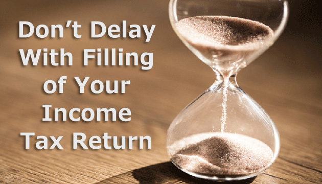 dont-delay-with-filing-of-your-income-tax-return