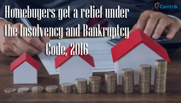 homebuyers-get-relief-under-insolvency-and-bankruptcy-code-2016