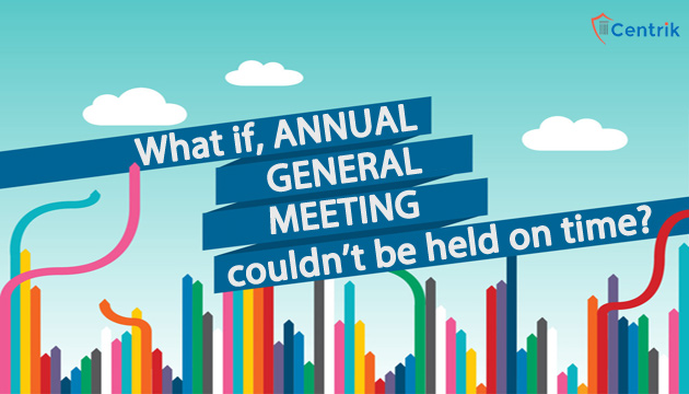 what-if-annual-general-meeting-could-not-be-held-on-time