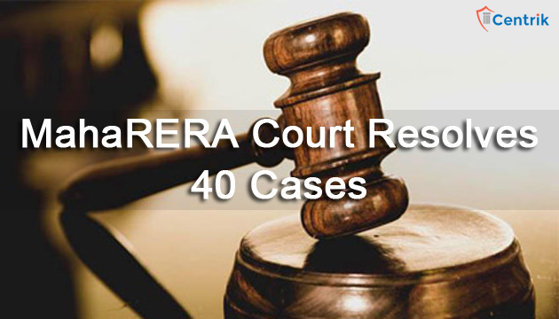 MahaRERA-court-resolves-40-cases
