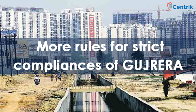 gujarat-government-makes-more-rules-for-strict-compliances-of-GUJRERA