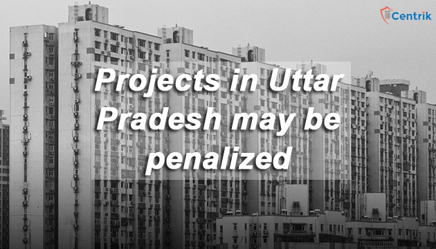 projects-in-Uttar-Pradesh-may-be-penalized