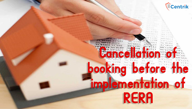maharera-cancellation-of-booking-before-the-implementation-of-RERA