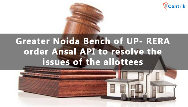 UP-RERA-orders-Ansal-API-to-resolve-the-issues-within-a-week