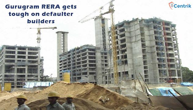 gurugram-RERA-gets-tough-on-defaulter-builders