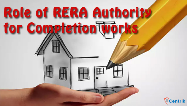 role-of-RERA-authority-for-completion-works