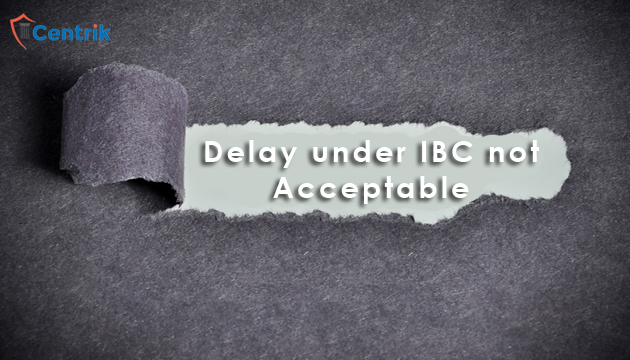 delay-under-IBC-not-acceptable