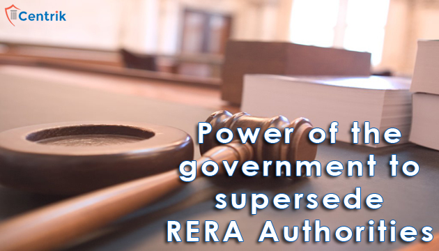 power-of-the-government-to-supersede-RERA-authorities