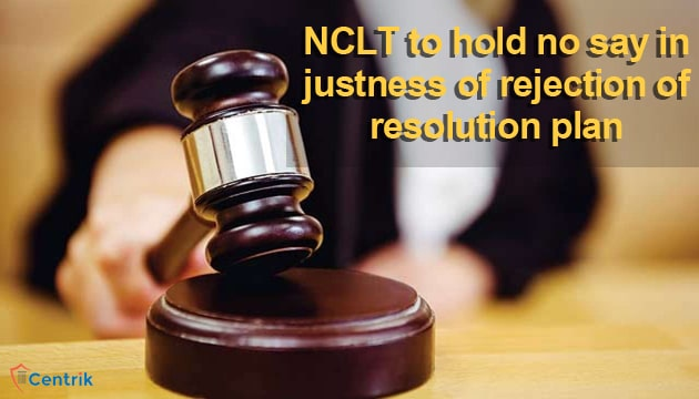 NCLT-to-hold-no-say-in-justness-of-rejection-of-resolution-plan