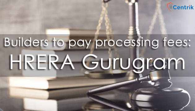 builders-to-pay-processing-fees-HRERA-gurugram