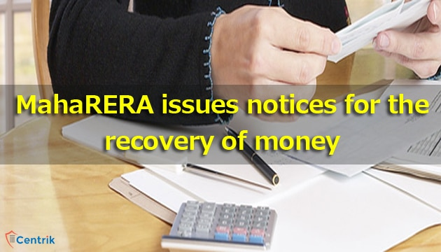 MahaRERA issues notices for the recovery of money