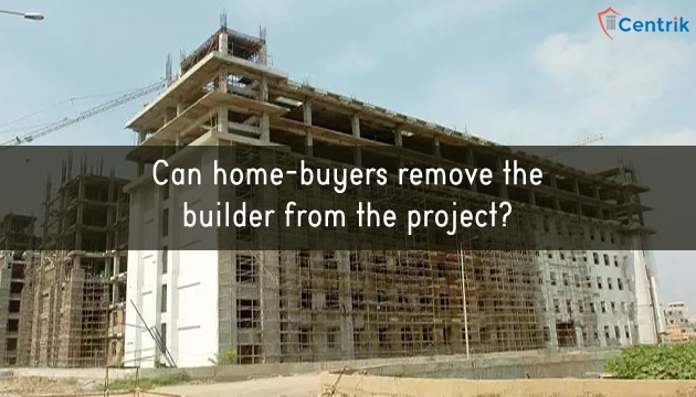 can-home-buyers-remove-the-builder-from-the-project