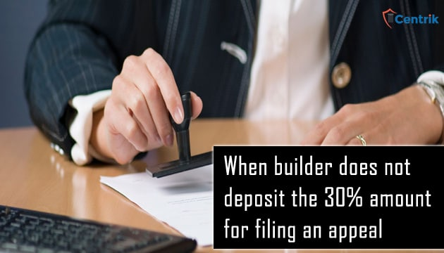 when-builder-does-not-deposit-the-30%-amount-for-filing-an-appeal