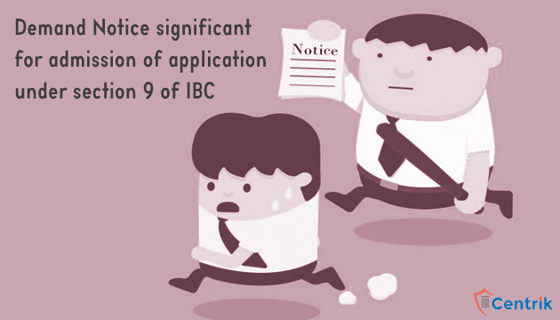 Demand-Notice-significant-for-admission-of-application-under-section-9-of-IBC