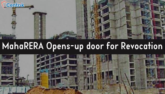 MahaRERA Opens-up door for Revocation