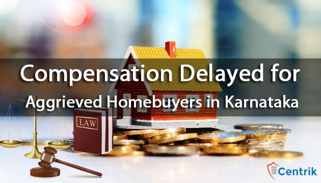 compensation-delayed-for-aggrieved-homebuyers-in-karnataka
