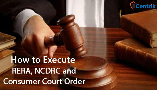 How-to-execute-RERA-NCDRC-Consumer-Court-Order