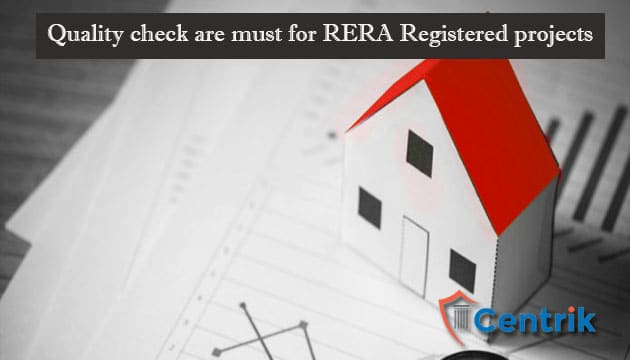 Quality check are must for RERA Registered projects